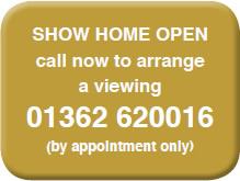SHOW HOME OPEN call now to arrange a viewing 01362 620016 (by appointment only)
